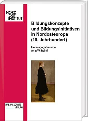 9783447065030: Bildungskonzepte Und Bildungsinitiativen in Nordosteuropa (19. Jahrhundert) (Veroffentlichungen Des Nordost-Instituts) (German Edition)