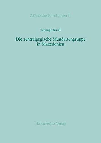 9783447065634: Die zentralgegische Mundartengruppe in Mazedonien: Mit Interviews und Transliteration als MP3 und PDF (Albanische Forschungen)