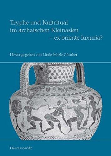9783447065764: Tryphe und Kultritual im archaischen Kleinasien - ex oriente luxuria? (German Edition)