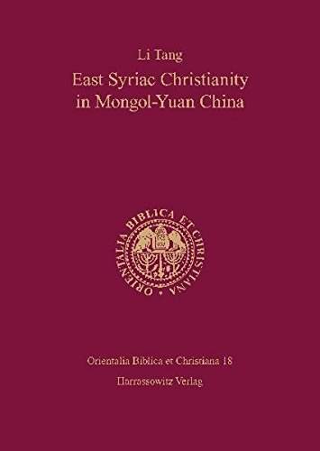 East Syriac Christianity in Mongol-Yuan China (12th-14th centuries) (Orientalia Biblica Et ...
