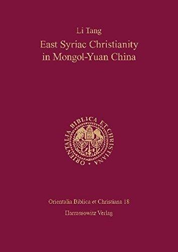 9783447065801: East Syriac Christianity in Mongol-Yuan China (12th-14th centuries) (Orientalia Biblica Et Christiana)