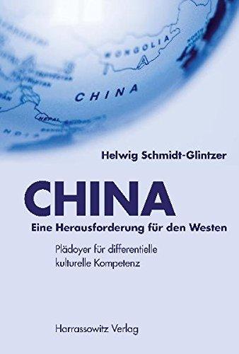 9783447065832: CHINA - Eine Herausforderung für den Westen: Plädoyer für differentielle kulturelle Kompetenz