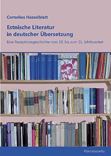9783447065863: Estnische Literatur in deutscher Übersetzung: Eine Rezeptionsgeschichte vom 19. bis zum 21. Jahrhundert