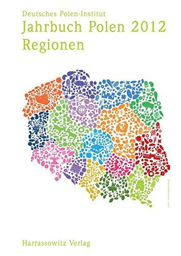9783447066495: Jahrbuch Polen. Jahrbuch Des Deutschen Polen-instituts Darmstadt / Jahrbuch Polen 2012 Band 23: Regionen
