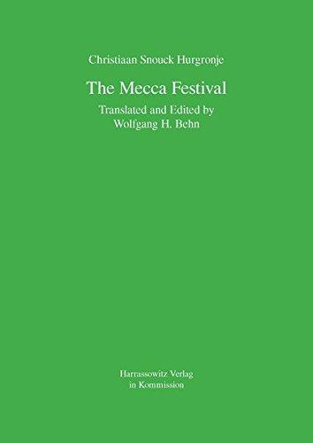 The Mecca Festival: Christiaan Snouck Hurgronje