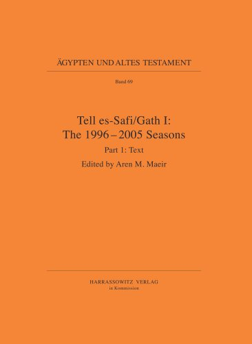 9783447067119: Tell es-Safi / Gath I: The 1996 - 2005 Seasons (Agypten Und Altes Testament)