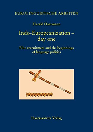9783447067171: Indo-Europeanization - day one: Elite recruitment and the beginnings of language politics (Eurolinguistische Arbeiten)