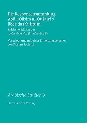 Die Responsensammlung Abu l-Qasim al-Qusairi's über das: Qushayri, 'Abd al-Karim