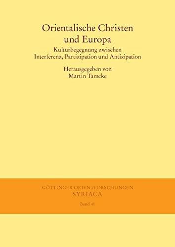 Orientalische Christen und Europa: Martin Tamcke