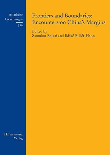9783447067850: Frontiers and Boundaries: Encounters on China's Margins (Asiatische Forschungen)
