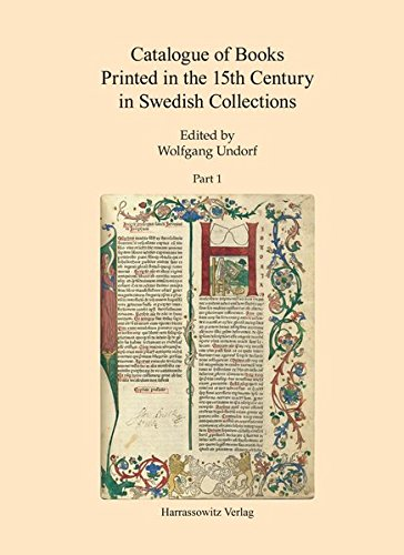 Catalogue of Books Printed in the 15th Century in Swedish Collections: Part 1 + 2: Undorf, Wolfgang