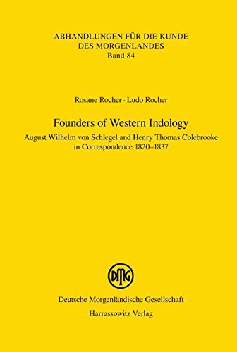 9783447068789: Founders of Western Indology: August Wilhelm von Schlegel and Henry Thomas Colebrooke in Correspondence 1820-1837 (Abhandlungen Fur die Kunde Des Morgenlandes)