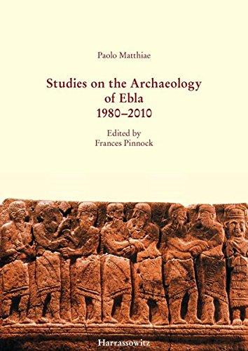 9783447069373: Studies on the Archaeology of Ebla 1980-2010