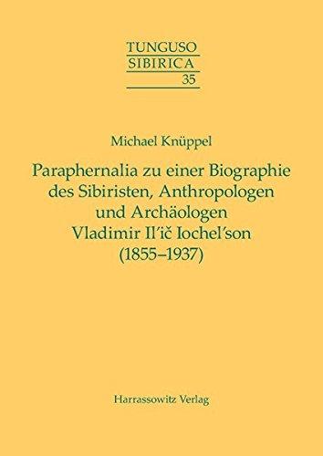 9783447100977: Paraphernalia Zu Einer Biographie Des Sibiristen, Anthropologen Und Archaologen Vladimir Il'ic Iochel'son (1855-1937)