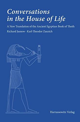 9783447101165: Conversations in the House of Life: A New Translation of the Ancient Egyptian Book of Thoth