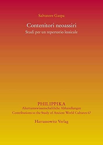 9783447101264: Contenitori neoassiri: Studi per un repertorio lessicale (Philippika Altertumswissenschaftliche Abhandlungen / Contributions to the Study of Ancient World Cultures) (Italian Edition)