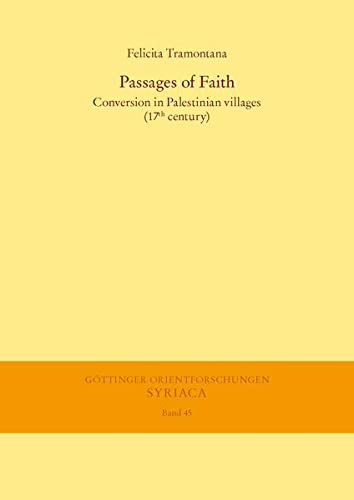 9783447101356: Passages of Faith: Conversion in Palestinian Villages (17th Century) (Gottinger Orientforschungen, I. Reihe: Syriaca)