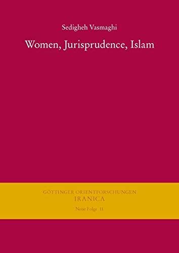 Women, Jurisprudence, Islam (Gottinger Orientforschungen, III. Reihe: Sedigheh Vasmaghi, MR