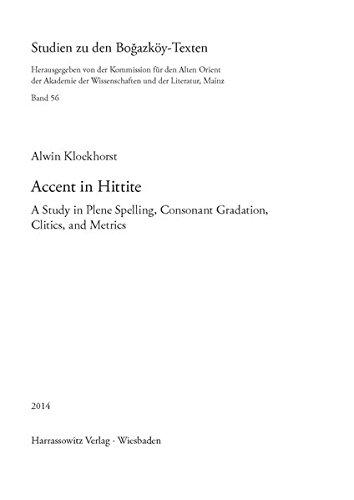 9783447102087: Accent in Hittite: A Study in Plene Spelling, Consonant Gradation, Clitics, and Metrics (Studien Zu Den Bogazkoy-Texten)