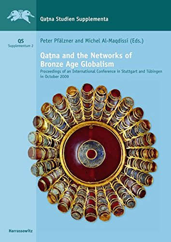 Qatna and the Networks of Bronze Age Globalism: Proceedings of an International Conference in ...