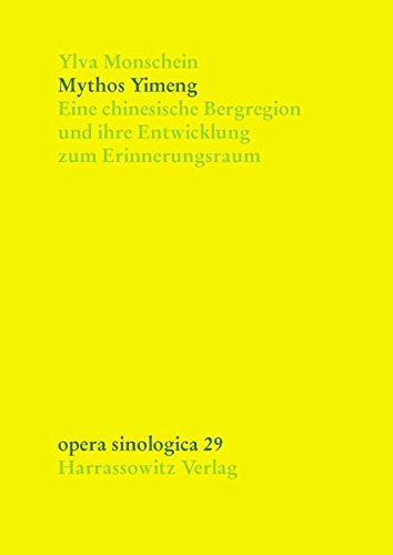 9783447103510: Mythos Yimeng: Eine chinesische Bergregion und ihre Entwicklung zum Erinnerungsraum (Opera Sinologica)