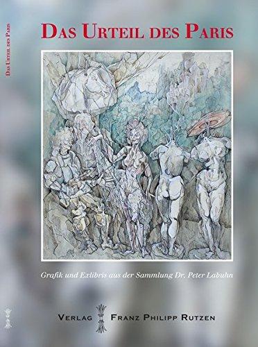 Das Urteil des Paris. Grafik und Exlibris: Katalogbuch, Winckelmann-Museum Stendal