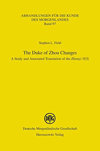 9783447104067: The Duke of Zhou Changes: A Study and Annotated Translation of the Zhouyi