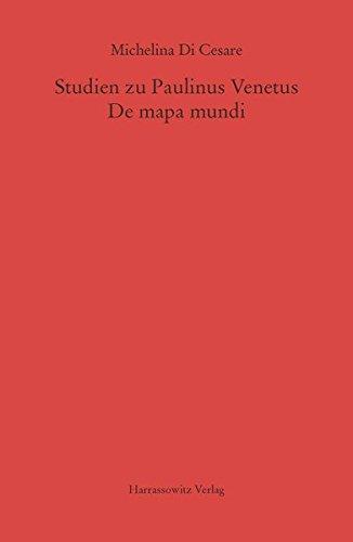 9783447104357: Studien zu Paulinus Venetus. De mapa mundi (Mgh - Studien Und Texte) (German Edition) (Monumenta Germaniae Historica Studien und Texte)