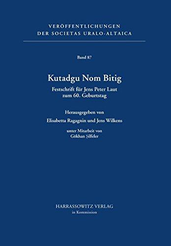 9783447104593: Kutadgu Nom Bitig: Festschrift Fur Jens Peter Laut Zum 60. Geburtstag