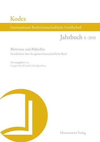 9783447104746: Bleiw|ste und Bilderflut: Geschichten |ber das geisteswissenschaftliche Buch unter redaktioneller Mitarbeit von Karen Lambrecht und Simone Zweifel ... Gesellschaft) (German Edition)