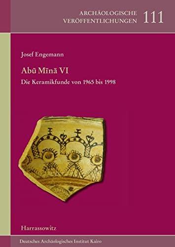 9783447104777: Abu Mina VI: Die Keramikfunde von 1965 bis 1998 (Archaologische Veroffentlichungen Des Deutschen Archaologisc) (German Edition)