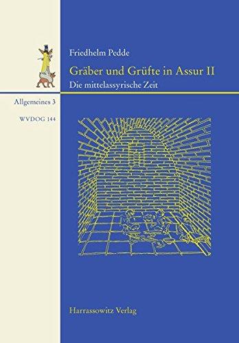 9783447104937: Gräber und Grüfte in Assur II: Die mittelassyrische Zeit (Wissenschaftliche Veroffentlichungen der Deutschen Orient-Gesellschaft)