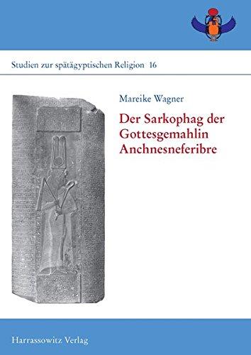 9783447105040: Der Sarkophag der Gottesgemahlin Anchnesneferibre (Studien Zur Spatagyptischen Religion) (German Edition)