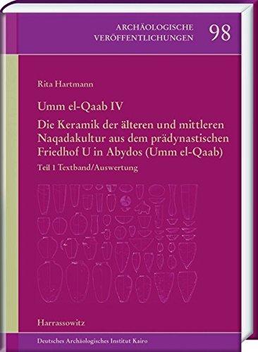Umm el-Qaab IV. Die Keramik der frühen und mittleren Naqadakultur aus dem prädynastischen Friedhof ...