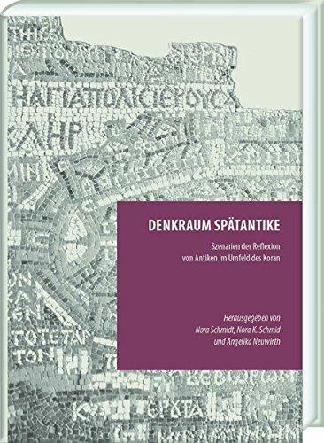 Denkraum Spätantike : Reflexionen von Antiken im: Angelika Neuwirth