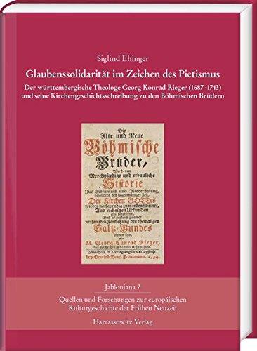 Glaubenssolidaritat Im Zeichen Des Pietismus: Der Wurttembergische Theologe Georg Konrad Rieger (...