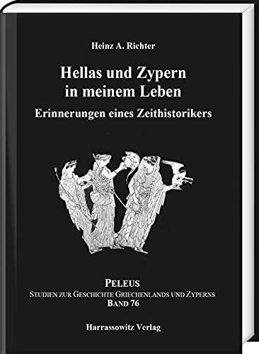 Hellas und Zypern in meinem Leben. Erinnerungen: Richter, Heinz A.:
