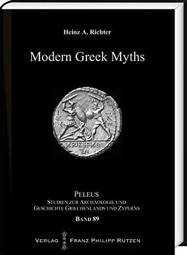Modern Greek Myths: Heinz A. Richter