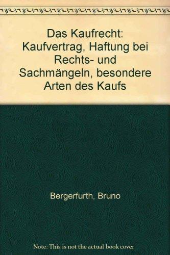 9783448009101: Das Kaufrecht: Kaufvertrag, Haftung bei Rechts- u. Sachmängeln, besondere Arten d. Kaufs (German Edition)