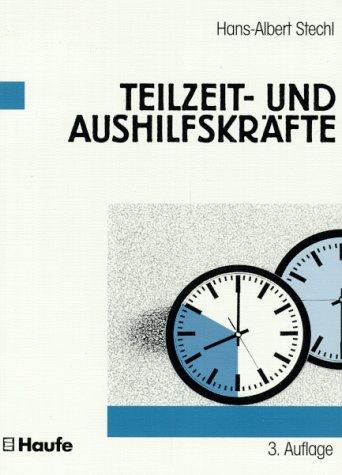 Teilzeit- und Aushilfskräfte. - Stechl, Hans-Albert