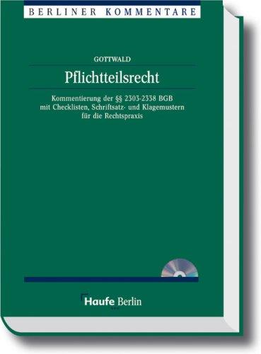 9783448040081: Pflichtteilsrecht: Kommentierung der §§ 2303-2338 BGB mit Schriftsatz- und Klagemustern für die Rechtspraxis