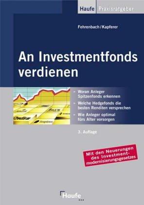 9783448040098: An Investmentfonds verdienen. Woran Anleger die Spitzenfonds erkennen