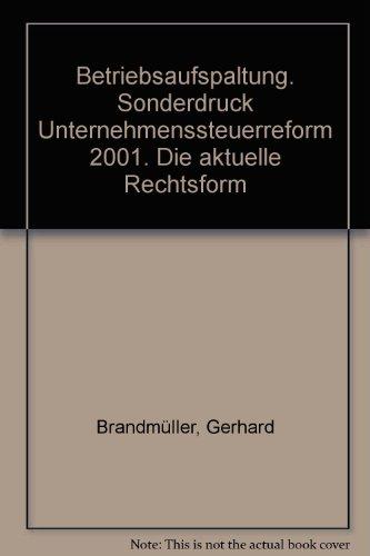 9783448044423: Betriebsaufspaltung. Sonderdruck Unternehmenssteuerreform 2001. Die aktuelle Rechtsform