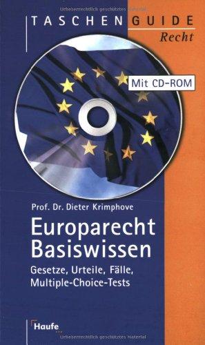 Europarecht. Gesetze, Urteile, Fälle, Multiple-Choice-Tests: Krimphove, Dieter