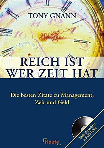9783448060447: Reich ist, wer Zeit hat. Die besten Zitate zu Management, Zeit und Geld