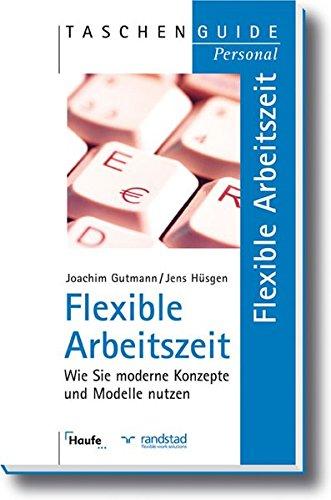 9783448065992: Flexible Arbeitszeit: Wie Sie moderne Konzepte und Modelle nutzen
