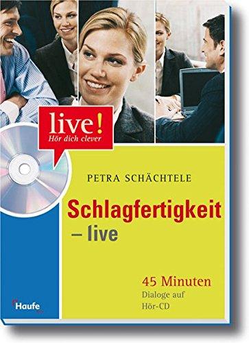 9783448068214: Schlagfertigkeit live - mit Hör - CD: 45 Minuten Dialoge auf Hör-CD. Vom Meeting bis zum Plausch unter Kollegen