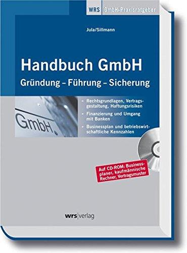Handbuch GmbH/CD Gründung - Führung - Sicherung.: Rocco Jula Barbara