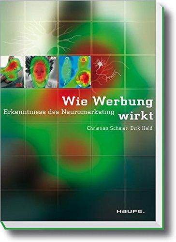 9783448072518: Wie Werbung wirkt: Erkenntnisse des Neuromarketing