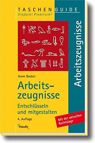 Arbeitszeugnisse: Entschlüsseln und mitgestalten: Anne Backer